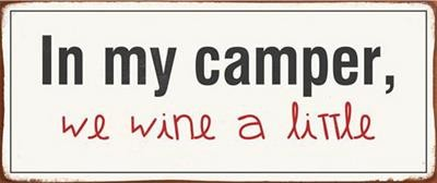 "Metall Schild ""In my camper, we wine a little"""