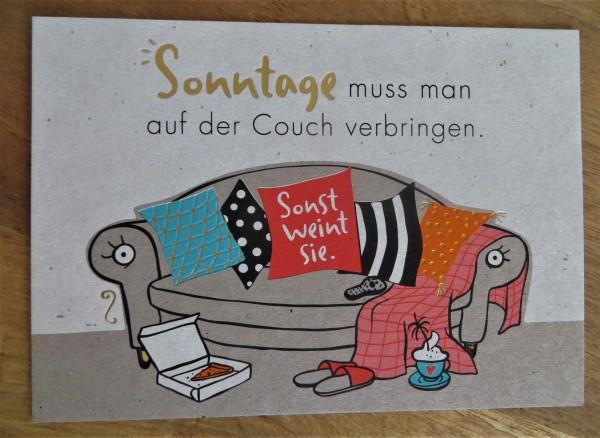 """Postkarte """"Sonntage muss man auf der Couch verbringen. Sonst..."""" KUNST und BILD"""