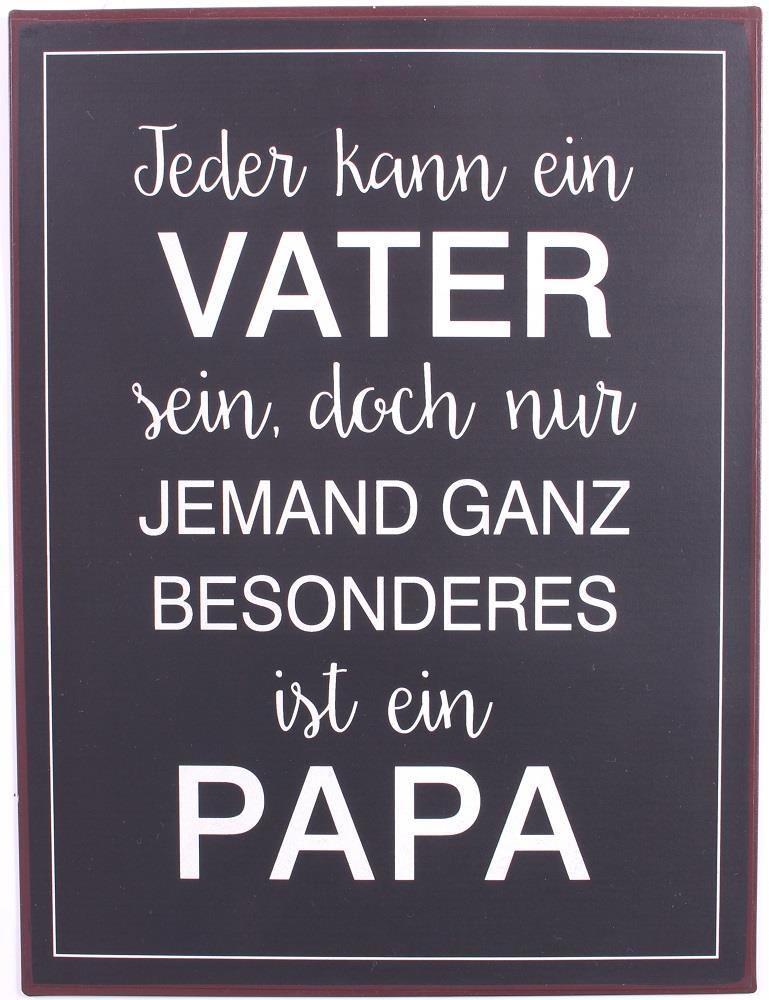 Metall Schild Jeder kann ein Vater sein doch nur jemand ganz besonderes ist ein Papa