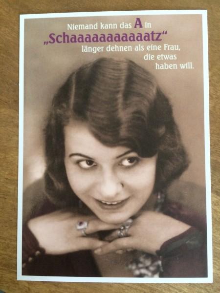 """Postkarte Karte """"Niemand kann das A in """"Schaaaaaaaaaaatz"""" länger dehnen als eine Frau, die etwas hab"""