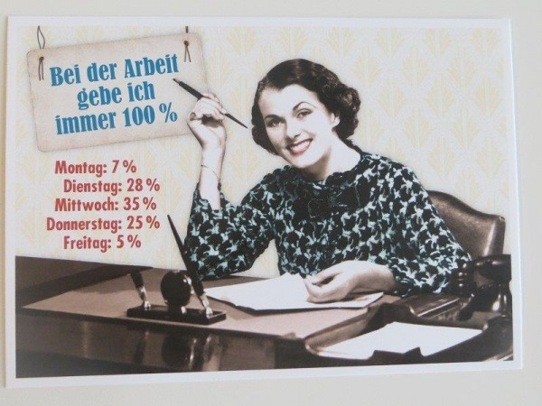 """Postkarte Karte """"Bei der Arbeit gebe ich immer 100% ...."""" Paloma"""