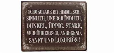 """Metall Schild """"SCHOKOLADE IST HIMMLISCH, SINNLICH...."""""""