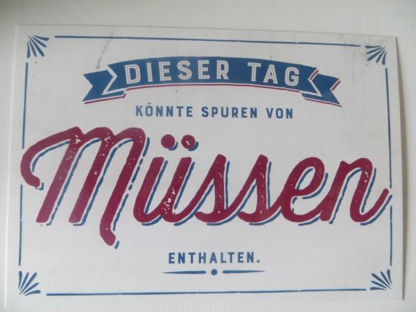 """Postkarte """"Dieser Tag könnte Spuren von Müssen enthalten."""" Vintage-Art"""