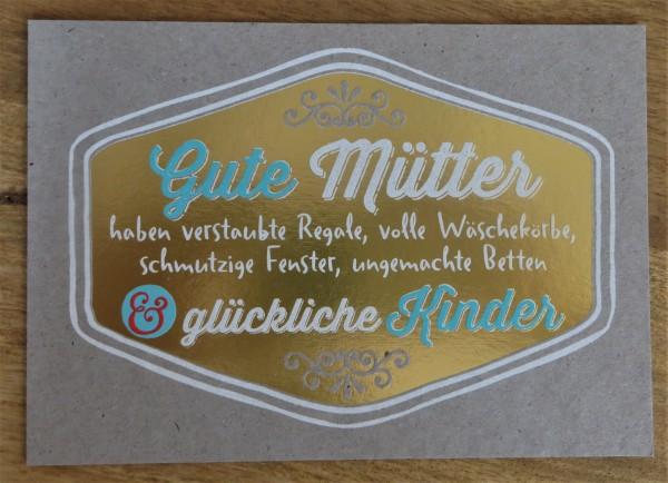 """Postkarte """"Gute Mütter haben verstaubte Regale, volle Wäschekörbe..."""" KUNST und BILD"""