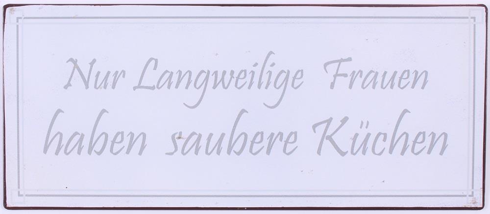 - Metall Schild Nur langweilige Frauen haben saubere Küchen - Onlineshop Tante Emmer