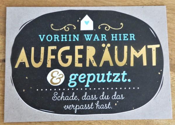 """Postkarte """"Vorhin war hier noch AUFGERÄUMT & geputzt..."""" KUNST und BILD"""