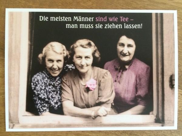 """Postkarte Karte """"Die meisten Männer sind wie Tee - man muss sie ziehen lassen!"""" Paloma"""