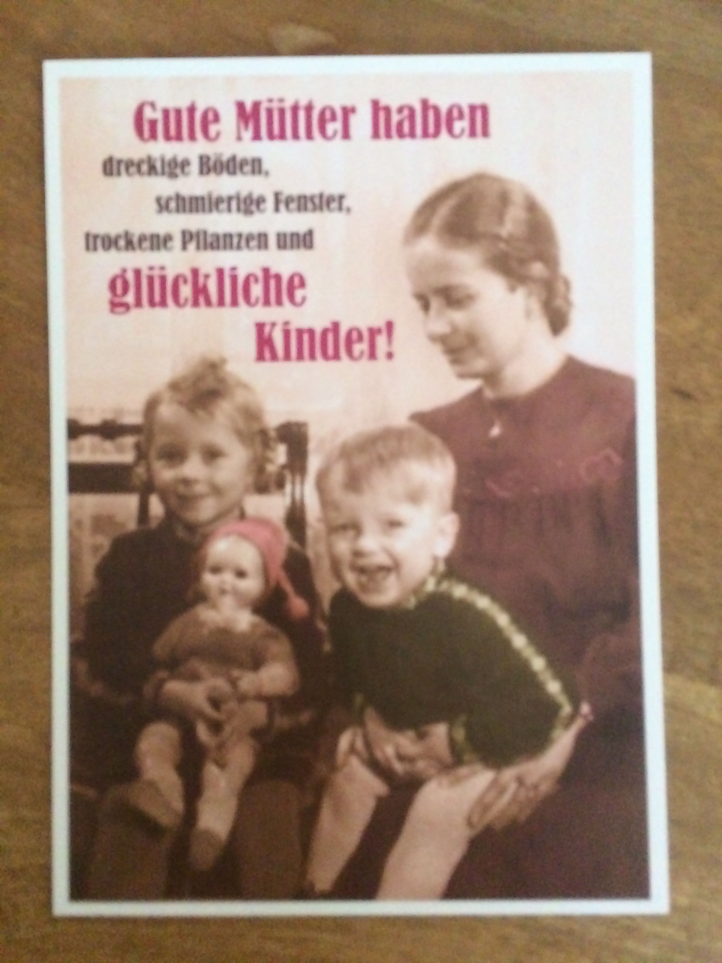 Postkarte Karte Gute Mütter haben dreckige Böden schmierige Fenster.... Paloma