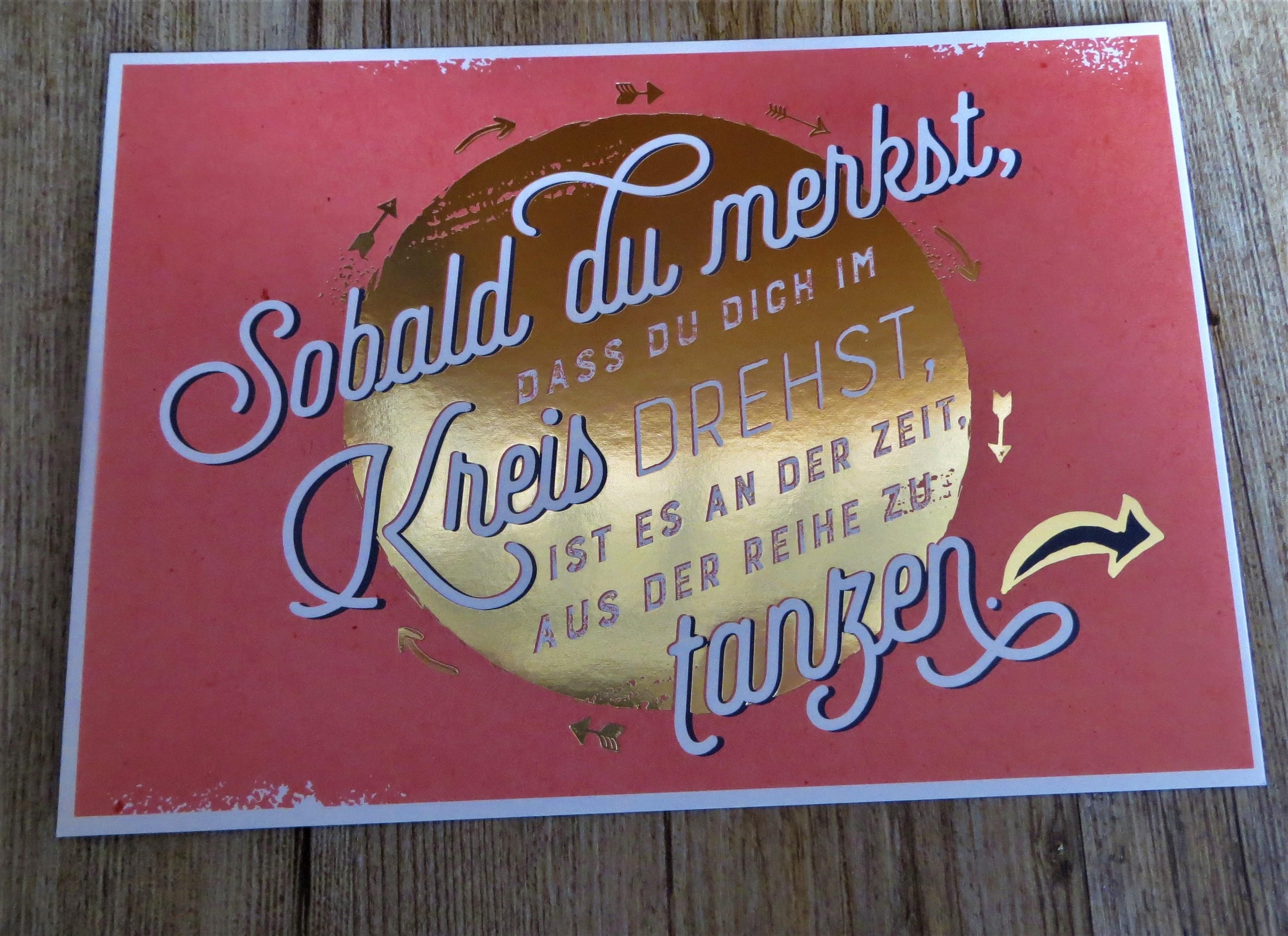 Nützlichgrusskarten - Postkarte Sobald du merkst dass du dich im Kreis drehst ist es an der Zeit aus der Reihe zu tanz - Onlineshop Tante Emmer