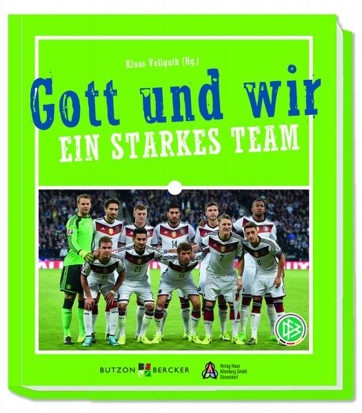 Geschenkbuch: Gott und wir: Ein starkes Team!