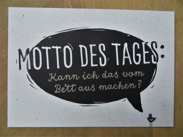 """Postkarte """"Motto des Tages: Kann ich das vom Bett au machen?"""" KUNST und BILD"""