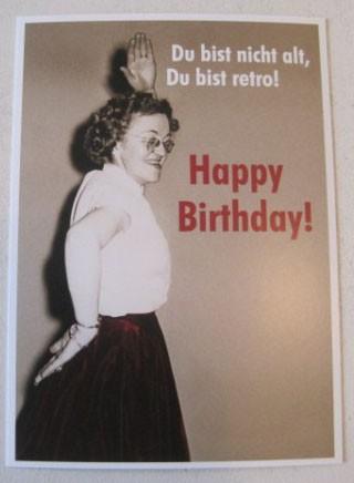 "Postkarte Karte ""Du bist nicht alt, Du bist retro! Happy Birthday!"" (Frau) Paloma"