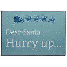 Witzigschilder - Metall Schild Dear Santa Hurry up... - Onlineshop Tante Emmer