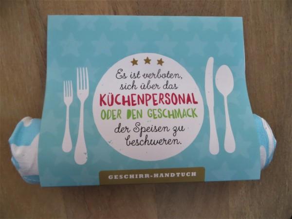 """Geschirrhandtuch *Es ist verboten, sich über das Küchenpersonal..."""" KUNST und BILD"""