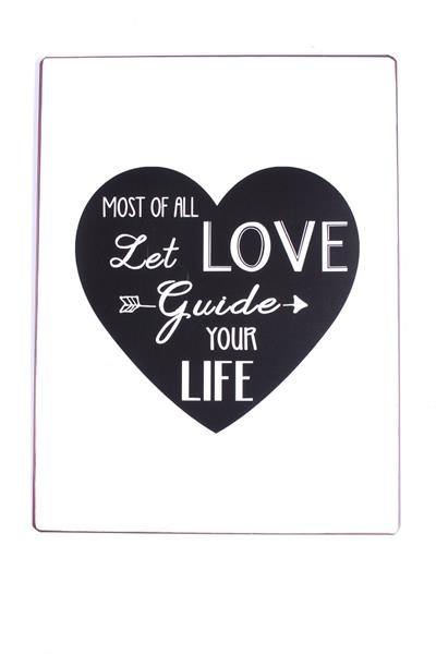 "Metall Schild ""Most of all let love guide your life"""