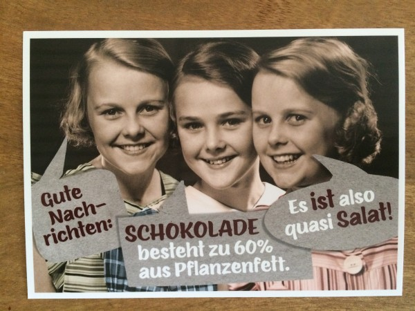 """Postkarte Karte """"Gute Nachrichten: Schokolade besteht zu 60 % aus Pflanzenfett. Es ist also quasi S"""