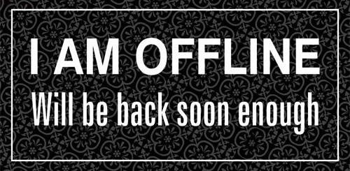 "Magnet ""I am offline Will be back soon enough"" Lafinesse"