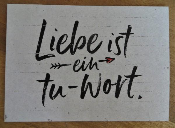 """Postkarte """"Liebe ist ein tu-Wort."""" KUNST und BILD"""