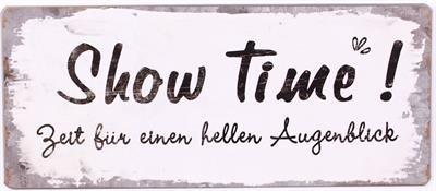 """Metall Schild """"Show Time - Zeit für einen hellen Augenblick"""""""