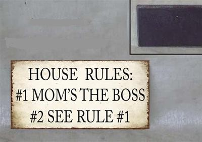 "Magnet ""HOUSE RULES: #1 MOM`S THE BOSS #2 SEE RULE #1"" La Finesse"