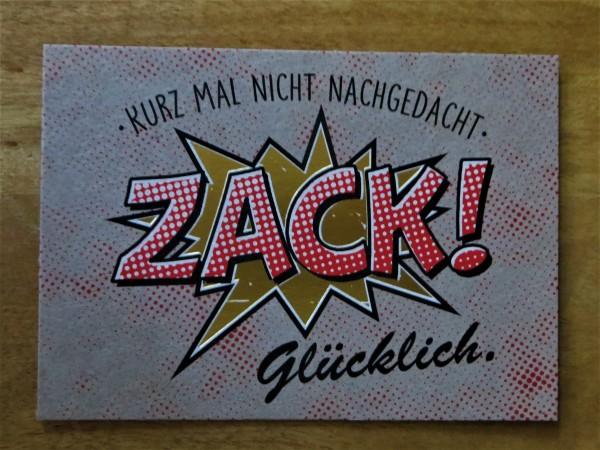 """Postkarte """"Kurz mal nicht nachgedacht. ZACK! Glücklich."""" Kunst und Bild"""