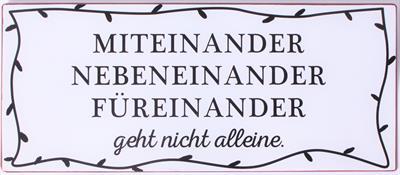 Metall Schild mit der Aufschrift MITEINANDER NEBEN EINANDER .... La Finesse
