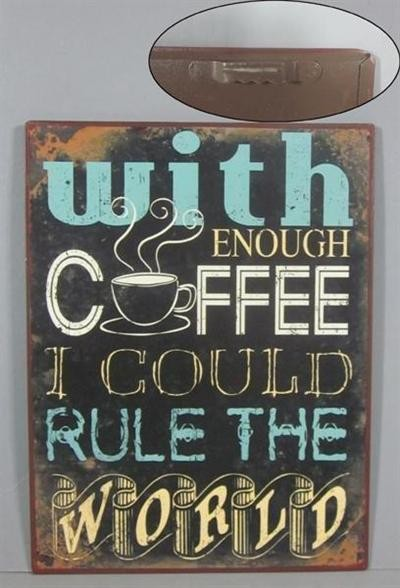 """Metall Schild """"With enough coffee I could rule the world"""""""