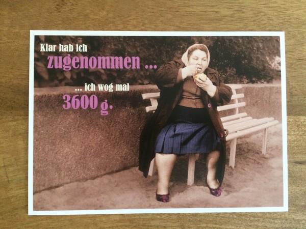 """Postkarte Karte """"Klar habe ich zugenommen... ich wog mal 3600g."""" Paloma"""