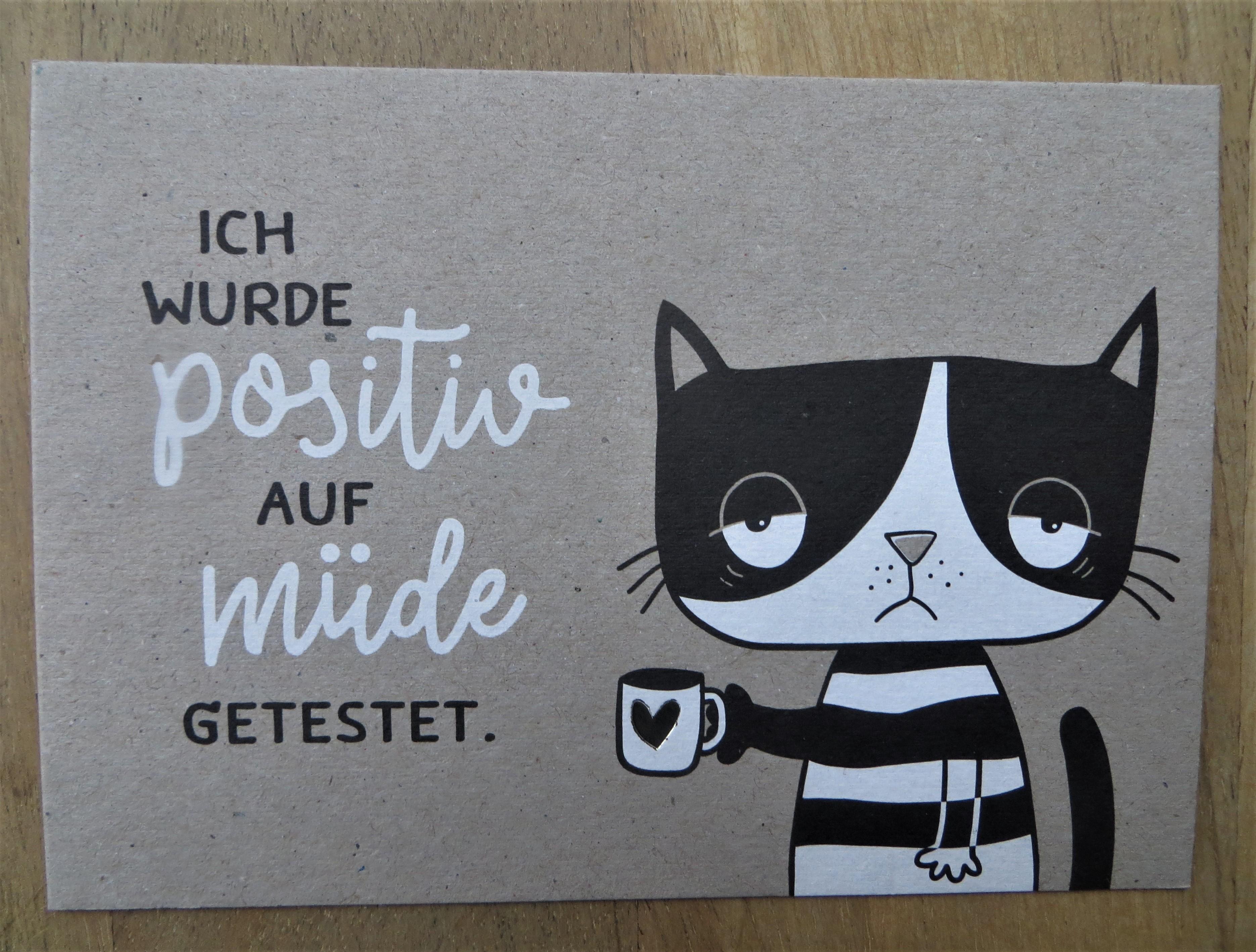 Nützlichgrusskarten - Postkarte ICH WURDE positiv AUF müde GETESTET. KUNST und BILD - Onlineshop Tante Emmer