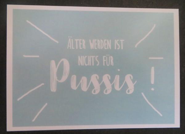 """Karte Postkarte """"Älter werden ist nichts für Pussis!"""""""