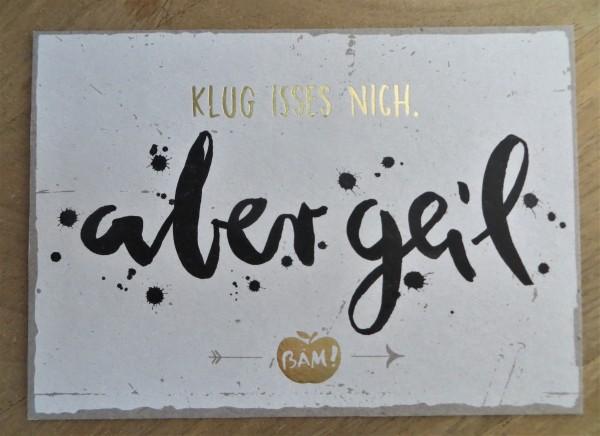 """Postkarte """"Klug isses nich. aber geil. BÄM!"""" KUNST und BILD"""