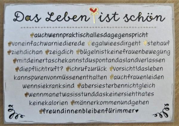 """Postkarte """"Das Leben ist schön #auchwennpraktischallesdagegenspricht...!"""" KUNST und BILD"""