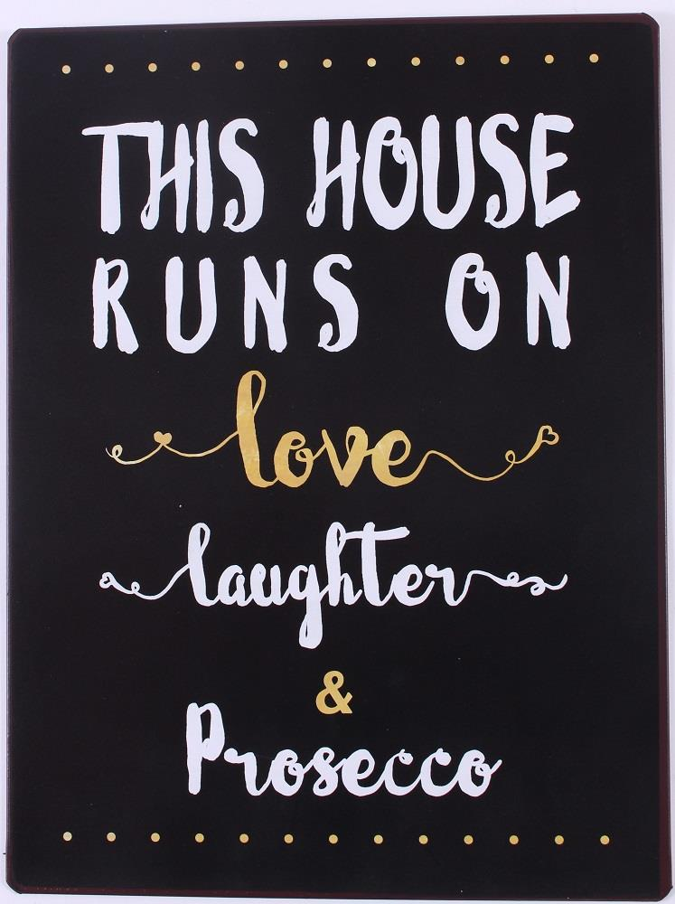 Metall Schild This house runs on love laughter prosecco