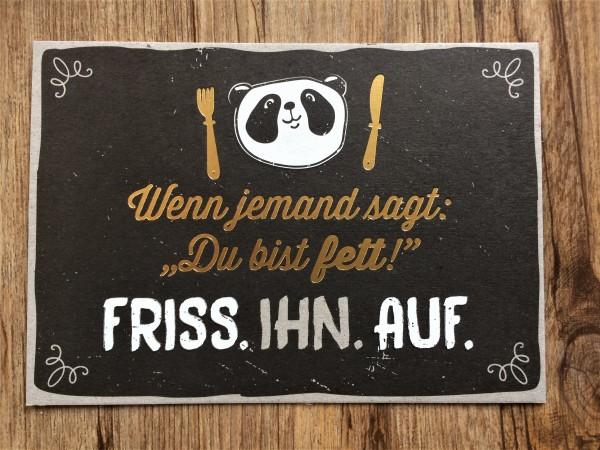 """Postkarte """"Wenn jemand sagt: Du bist fett! FRISS. IHN. AUF."""" Kunst und Bild"""