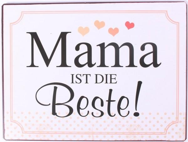 """Metall Schild """"Mama ist die beste!"""""""