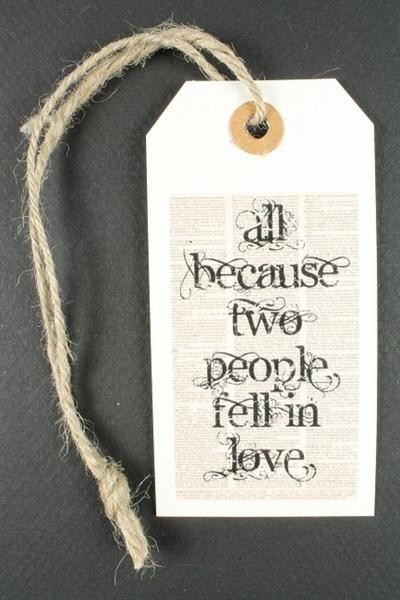 """Anhänger / Etikett """"all because two people fell in love"""""""