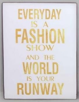 "Metall Schild ""Everyday is a fashion show and the world is your runway"""