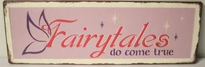 "Metall Schild ""Fairytales do come true"" 2 D La Finesse"