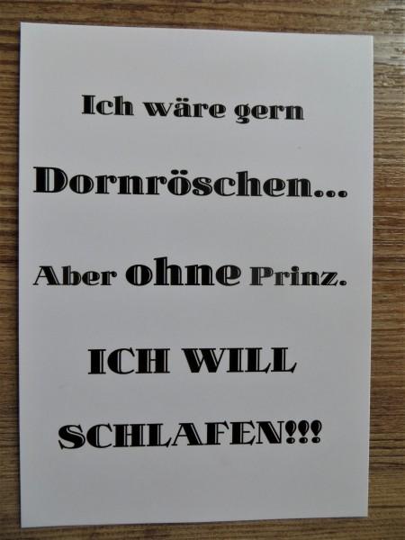 """Karte Postkarte """"Ich wäre gern Dornröschen... Aber ohne Prinz. Ich will schlafen!!"""""""
