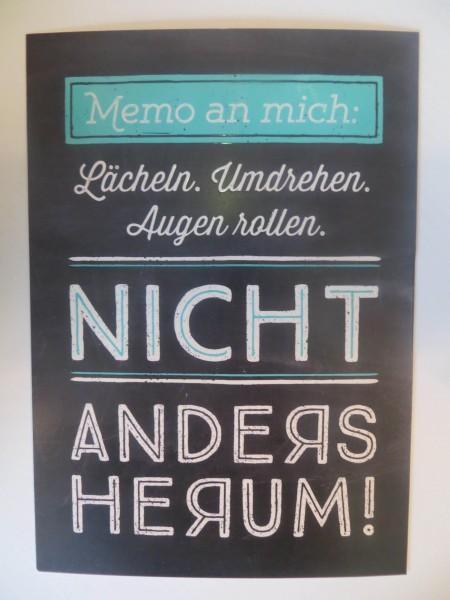 """Postkarte """"Memo an mich: Lächeln. Umdrehen. Augen rollen. Nicht anders herum!"""""""