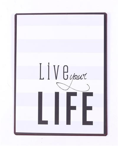 "Metall Schild ""Live your life"""