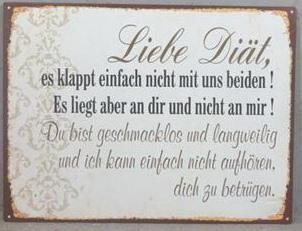 """Metall Schild """"Liebe Diät, es klappt einfach nicht mit uns beiden"""""""
