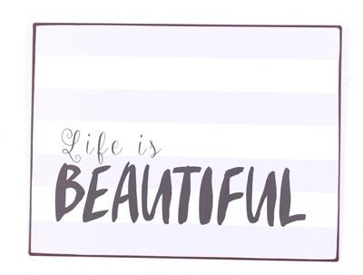 "Metall Schild ""Life is beautiful"""