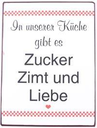 """Metall Schild """"In unserer Küche gibt es Zucker Zimt und Liebe"""""""